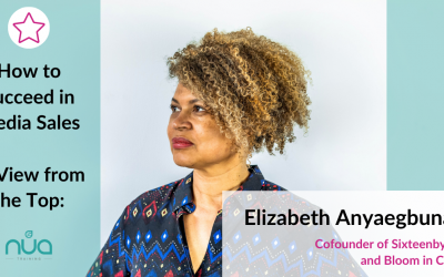 Elizabeth Anyaegbuna, co-founder of Sixteenbynine and Bloom in Colour – Tips from the Top to Succeed in Media Sales (Sept 20)